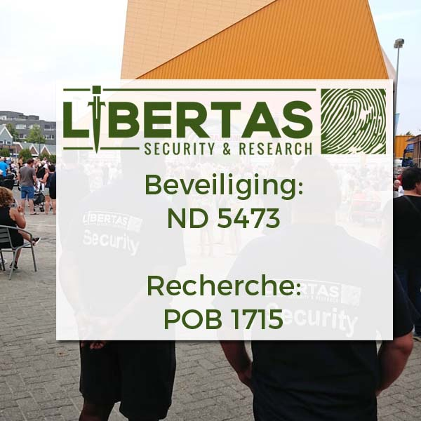 Wettelijke erkenning beveiliging en recherche - Libertas Security & Research Drachten Friesland
